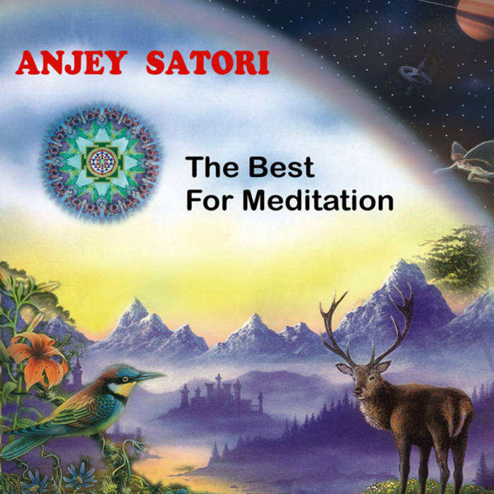 Музыкальный альбом Anjey Satori «The best for Meditation»