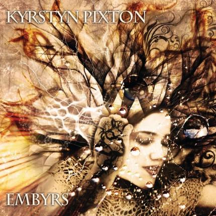 Музыкальный альбом Kyrstyn Pixton «Embyrs»