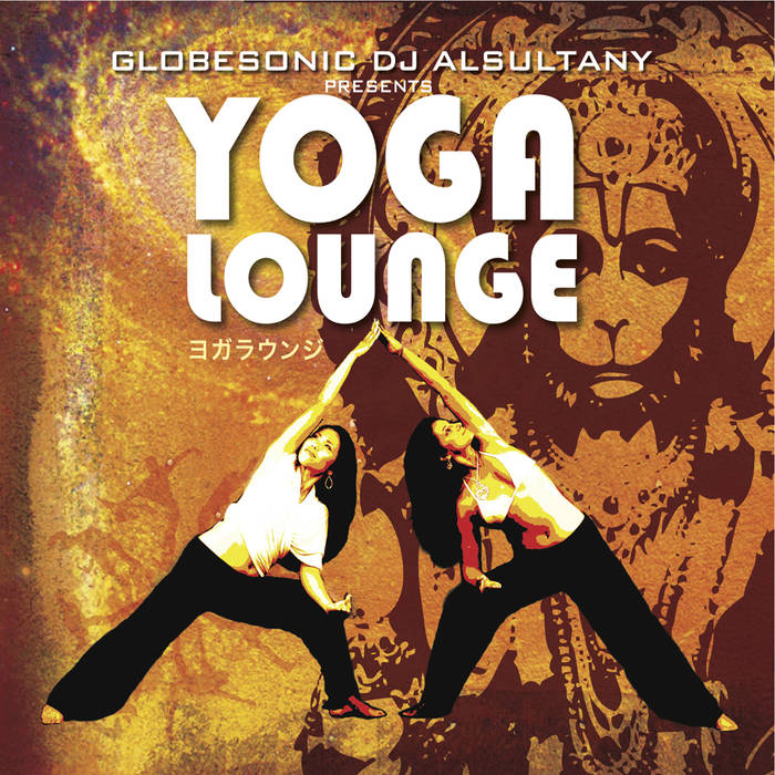 Музыкальный альбом GlobeSonic DJ Alsultany  «Yoga Lounge»