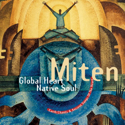 Музыкальный альбом Miten «Global Heart Native Soul»