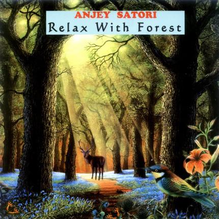 Музыкальный альбом Anjey Satori «Relax with Forest»