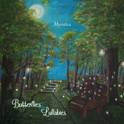 Музыкальный альбом Myristica «Butterflies & Lullabies»