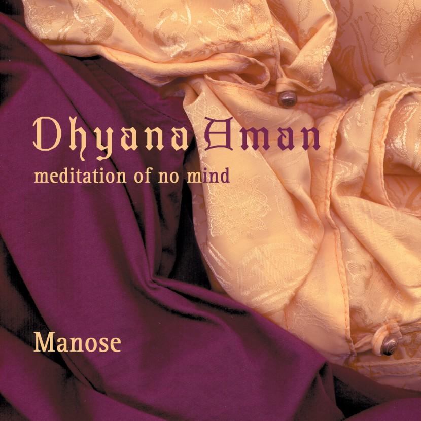Музыкальный альбом Manose «Dhyana Aman: Meditation»