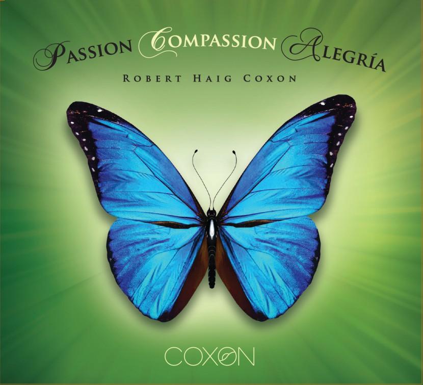 Музыкальный альбом Robert Haig Coxon «Passion Compassion Alegría «