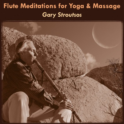 Музыкальный альбом Gary Stroutsos «Flute Meditations for Yoga & Massage»